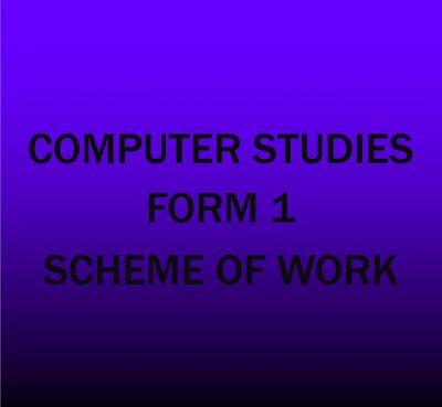 Form 1 -Computer Studies-Scheme of work