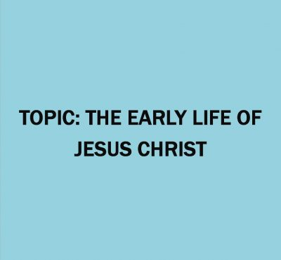 GRADE 1- CRE ACTIVITIES LESSON PLANS- TOPIC- THE EARLY LIFE OF JESUS CHRIST