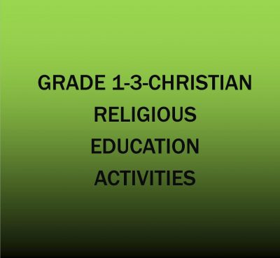 GRADE 1-3-CHRISTIAN RELIGIOUS EDUCATION ACTIVITIES