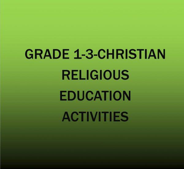 GRADE 1-3-CHRISTIAN RELIGIOUS EDUCATION ACTIVITIES