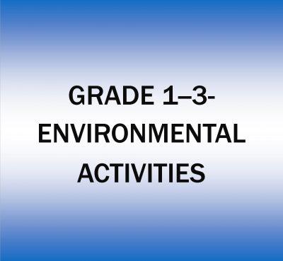 Grade 1-3-Environmental Activities.