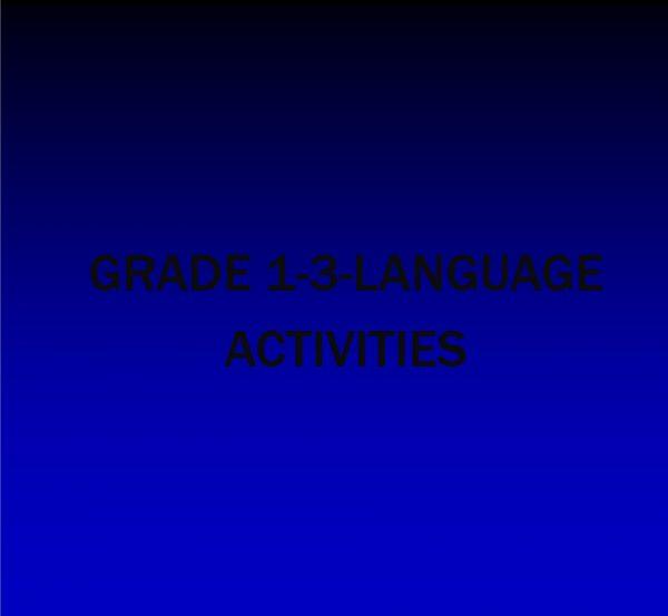 GRADE 1-3-LANGUAGE ACTIVITIES