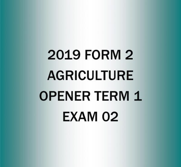 2019 Form 2-Agriculture Term 1 Opener exam-02