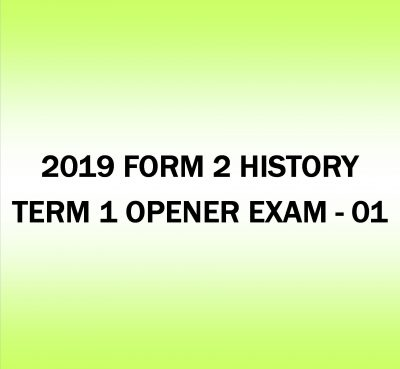 2019 FORM 2 HISTORY-TERM 1 -OPENER EXAM-01