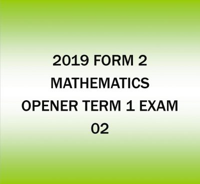 2019 Form 2-Mathematics-Term 1 Opener exam -02