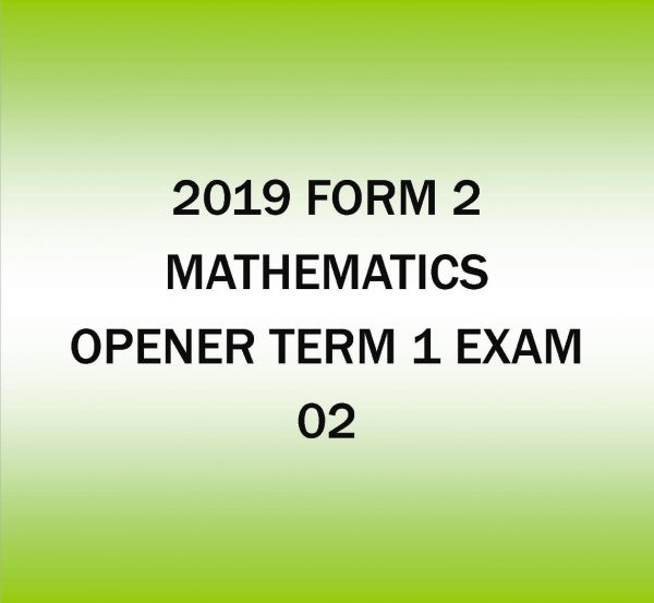 2019 Form 2-Mathematics-Term 1 Opener exam -02