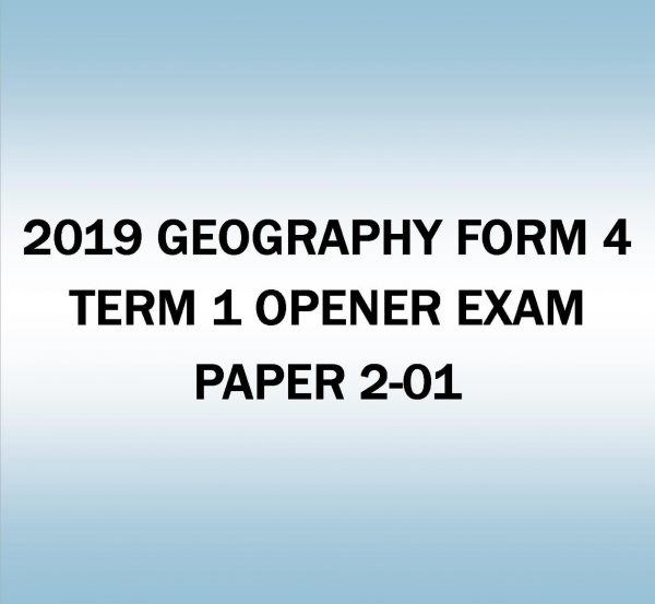 2019 GEOGRAPHY FORM 4-TERM 1 OPENER EXAM-PAPER 2-01