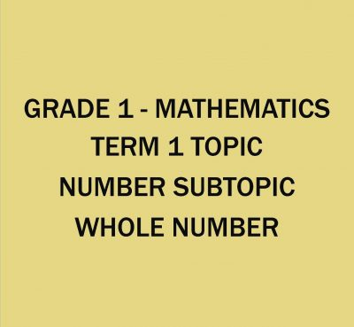 GRADE 1 - MATHEMATICS - TERM 1 - WEEK 1 - WEEK 4